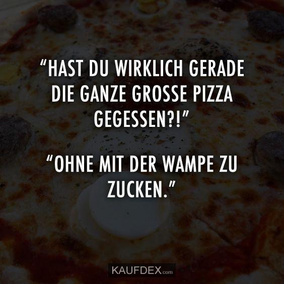 Essen lustig witzig Bild Bilder Spruch Sprüche Kram. Pizza ...