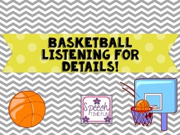 Basketball Listening for Details - work on auditory comprehension and responding to wh questions in speech therapy