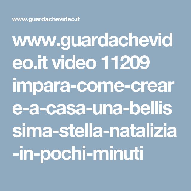 www.guardachevideo.it video 11209 impara-come-creare-a-casa-una-bellissima-stella-natalizia-in-pochi-minuti