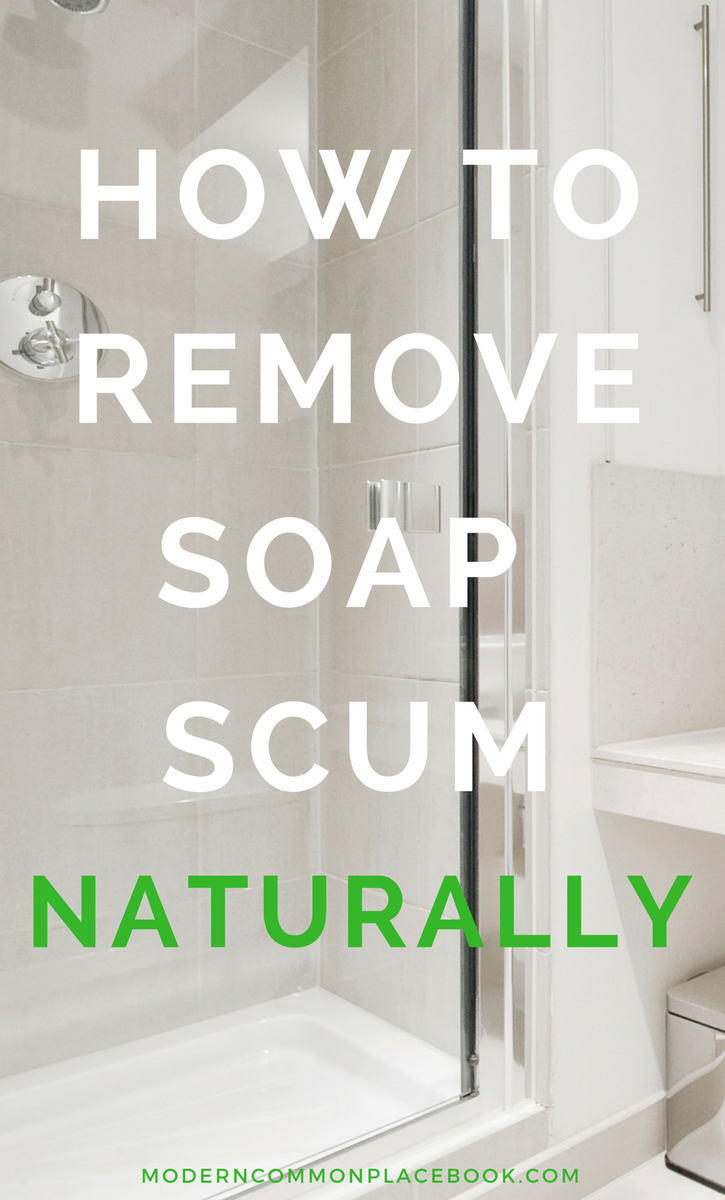 How To Remove Soap Scum Naturally With Two Simple Diy Recipes