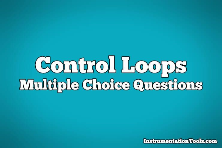 Study the basic control loop multiple choice questions ...