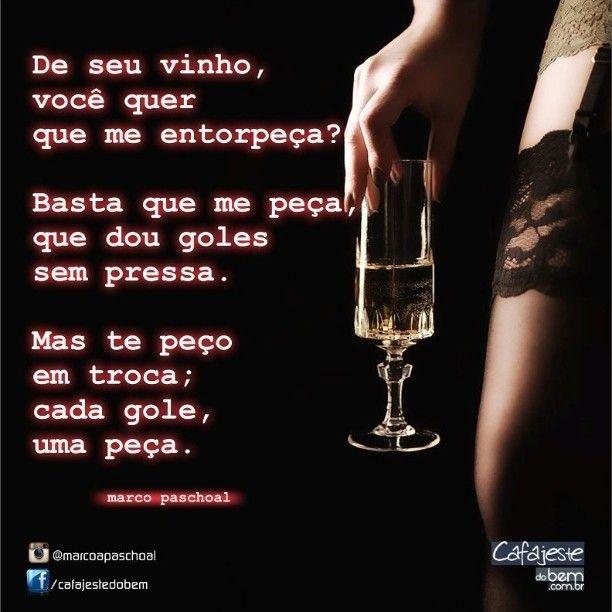 Muito vinho #desejo #poesia #frases #sedução #palavras #fetiches  OB92
