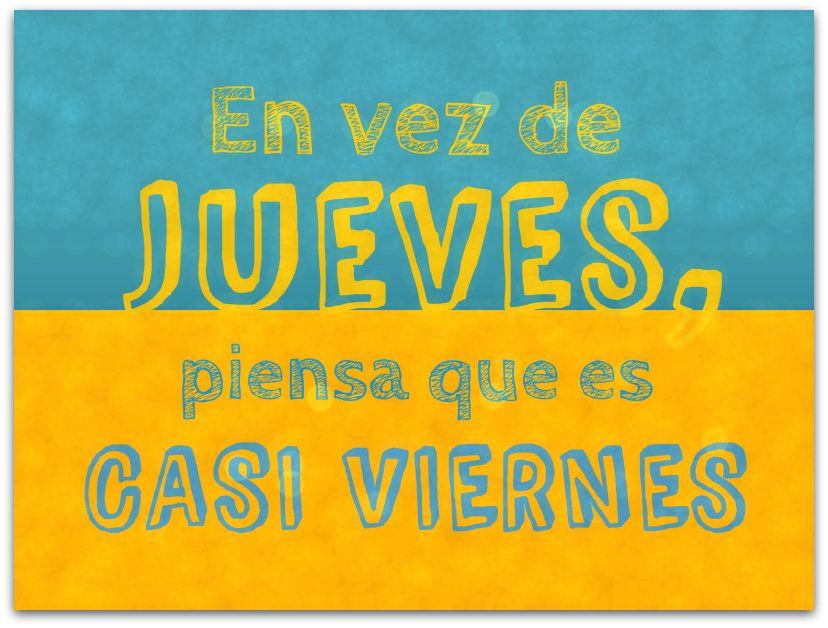 En Vez De Jueves Piensa Que Es Casi Viernes 7 Días Spanish