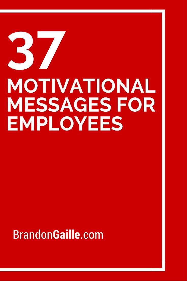 37 Motivational Messages For Employees Pinterest Motivational