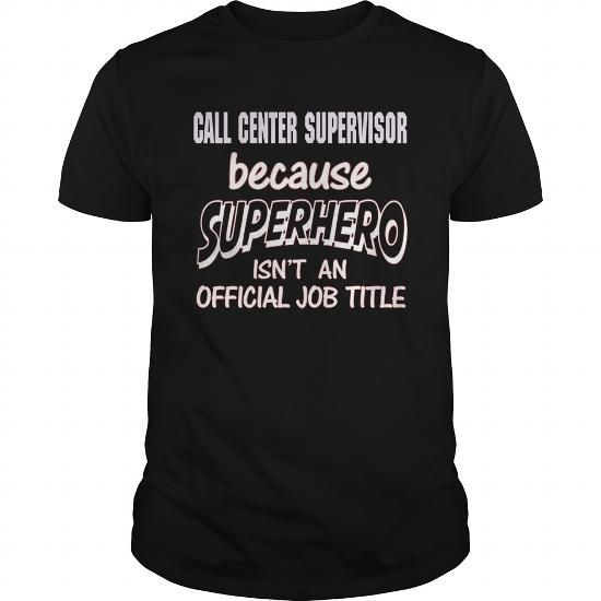 CALL CENTER SUPERVISOR Because SUPERHERO Isnu0027t An Official Job - call center supervisor