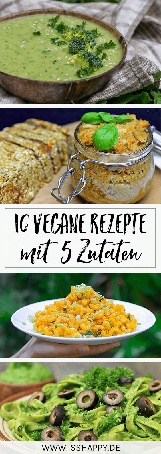 10 Einfache Vegane Rezepte Mit Nur 5 Zutaten Lecker Gesund Rezepte Gesunde Vegetarische Rezepte Vegane Rezepte