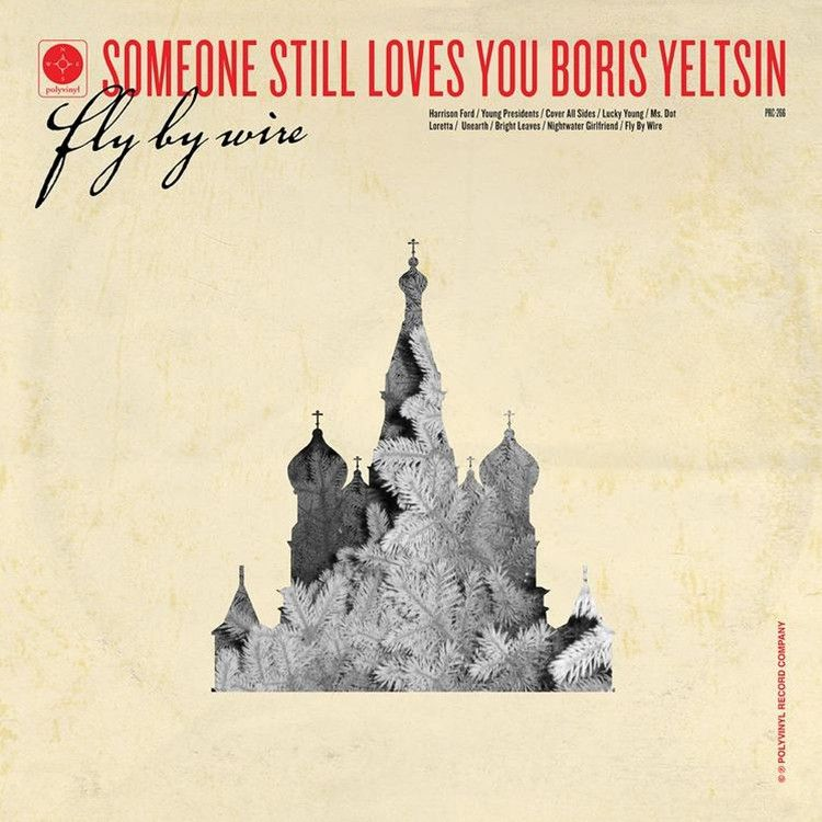 Someone Still Loves You Boris Yeltsin - Fly By Wire on Clear 180g LP Poster  Download