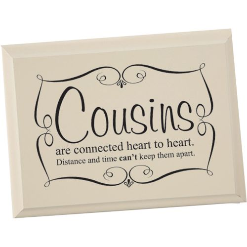 I Love My Cousins I Wish I Lived Closer To A Lot Of Them Because They Are  Always On My Mind