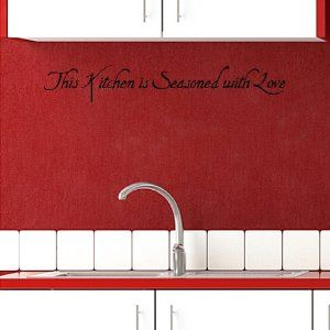 The Kitchen Is Seasoned With Love Wall Art Over Sink Black Letters On Red Wall Candy Signs Wall Quotes Kitchen Wall Decals