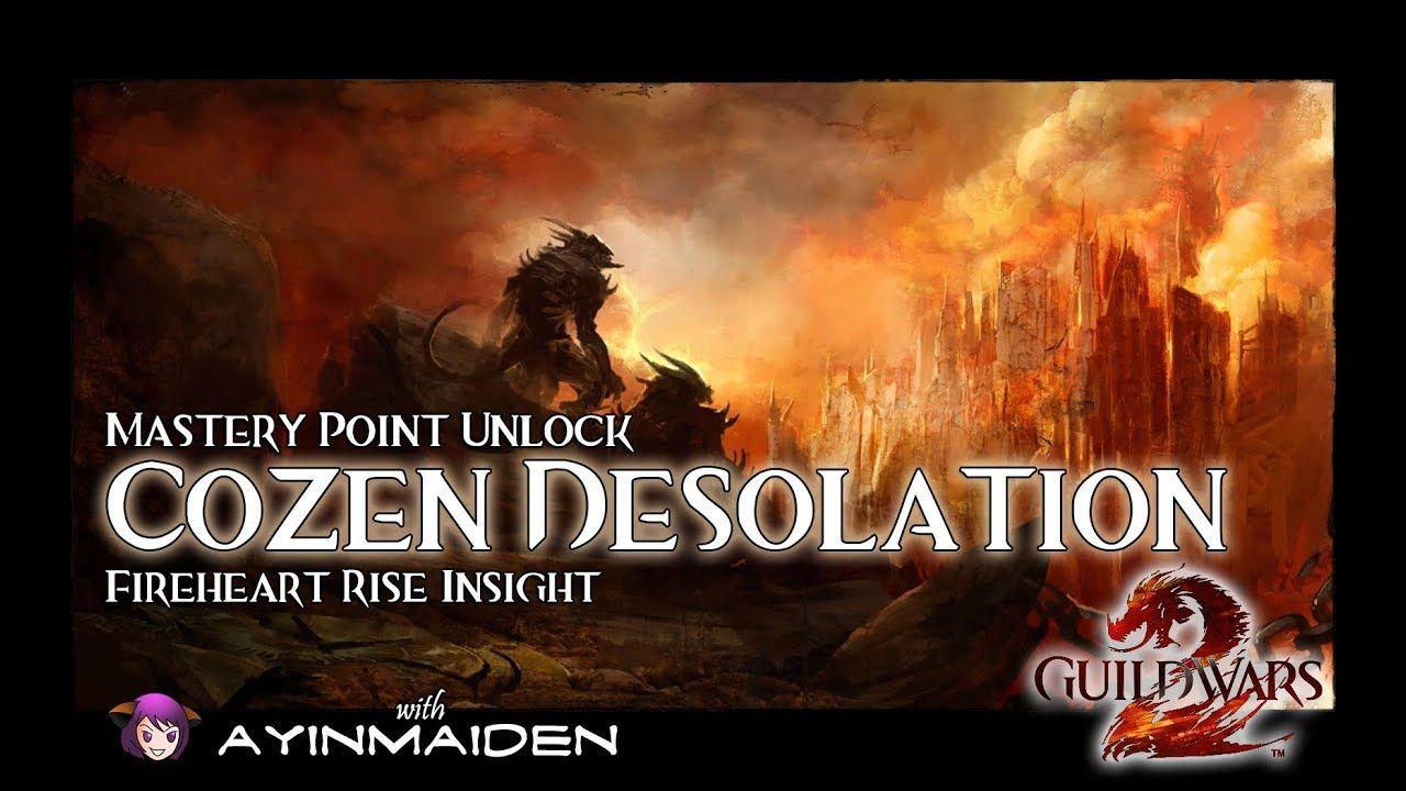 Fireheart Rise Insight: Cozen Desolation | GW2 - Mastery