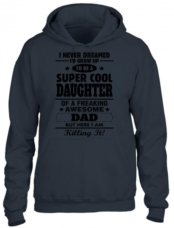 Super Cool Daughter Of A Freaking Awesome Dad HOODIE