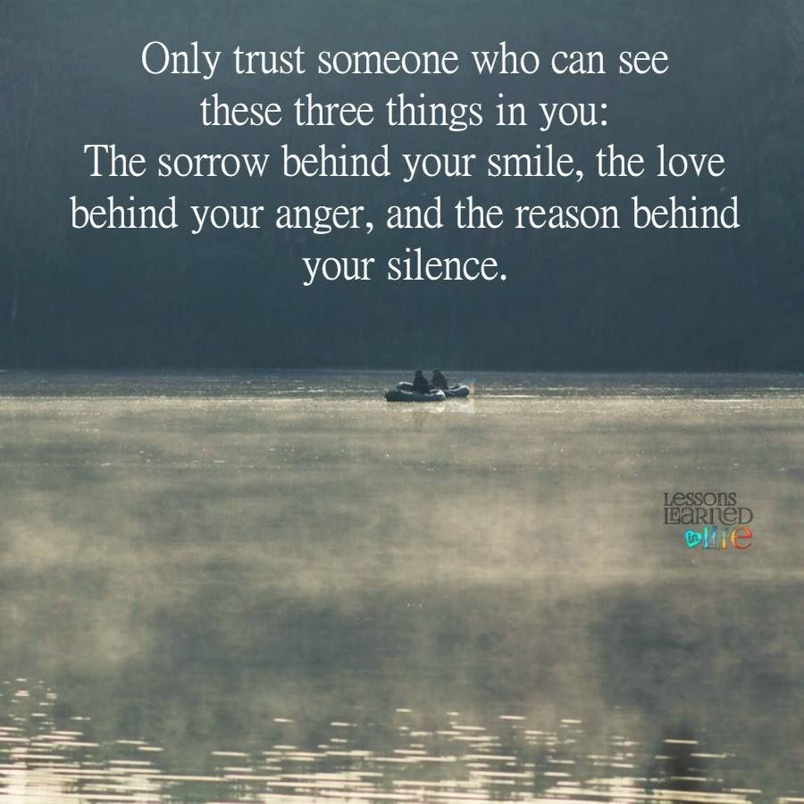 ly trust someone who can see these three things in you The sorrow behind your