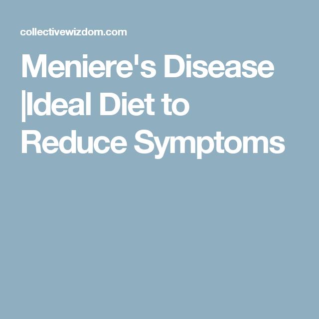 Meniere S Disease Ideal Diet To Reduce Symptoms Ideal Diet Menieres Disease Diet Diet