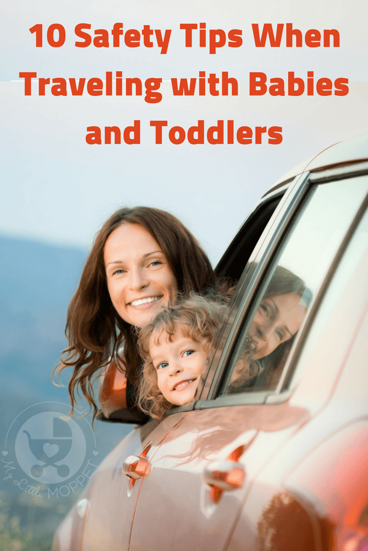 10 Safety Tips When Traveling With Babies And Toddlers Traveling With Baby Safety Tips Toddler Travel