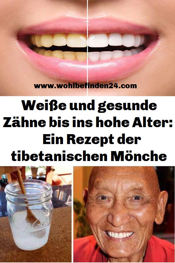 Weiße und gesunde Zähne bis ins hohe Alter: Ein Rezept der tibetanischen Mönche #hairhealth