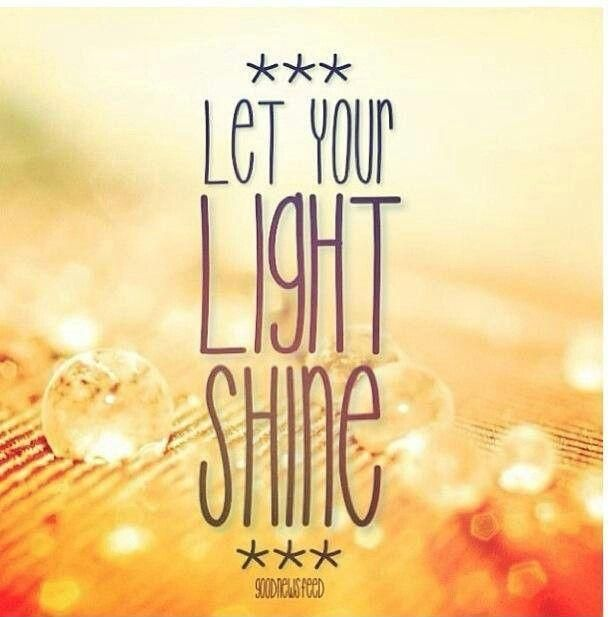 Let Your Light Shine Inspirational Quotes On Picturequotescom