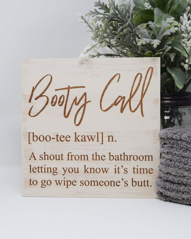 Photo of Booty Call [boo-tee kawl] n. A shout from the bathroom letting you know Engraved Wood Sign