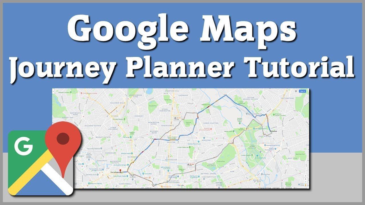 Google Maps Journey Planner Travel Directions Tutorial Travel