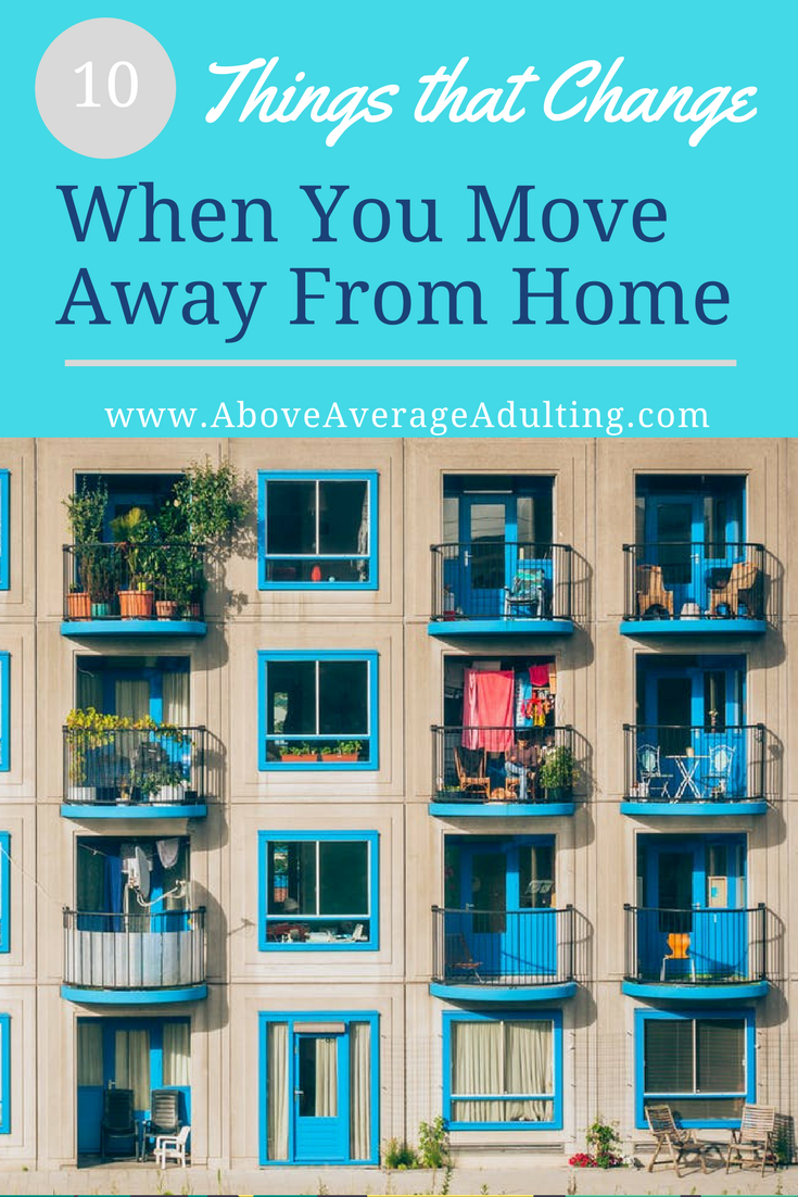 10 Things That Change When You Move Away From Home Above Average Adulting Building Apartment Checklist Apartments For Rent
