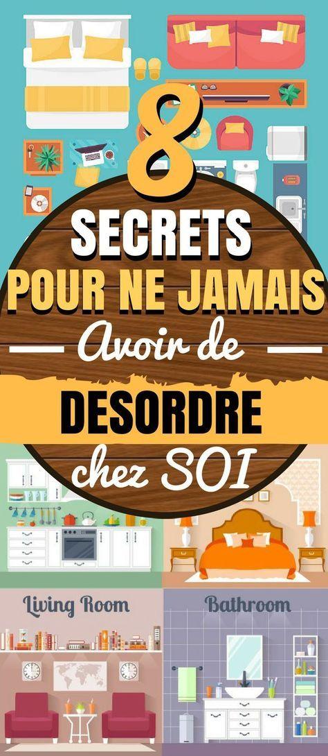 8 secrets pour ne jamais avoir de d sordre chez soi astuces maison propre - Astuce maison propre ...