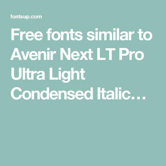Free Fonts Similar To Avenir Next Lt Pro Ultra Light Condensed