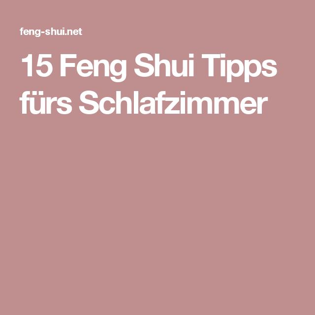15 Feng Shui Tipps fürs Schlafzimmer | Neues Zimmer | Pinterest ...
