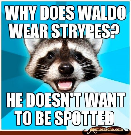 Why does Waldo wear stripes because he doesn't want to be spotted