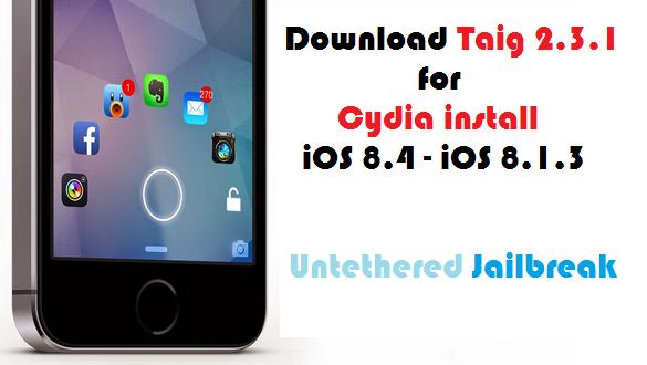 Now you able to Jailbreak iOS 8.4 - iOS 8.1.3 using Taig Jailbreak