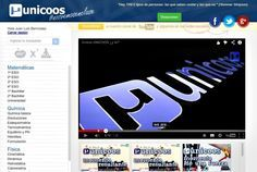 Unicoos es una nueva plataforma educativa, surgida a partir de su canal en YouTube, con numerosos vídeos en español sobre matemáticas, química y física.