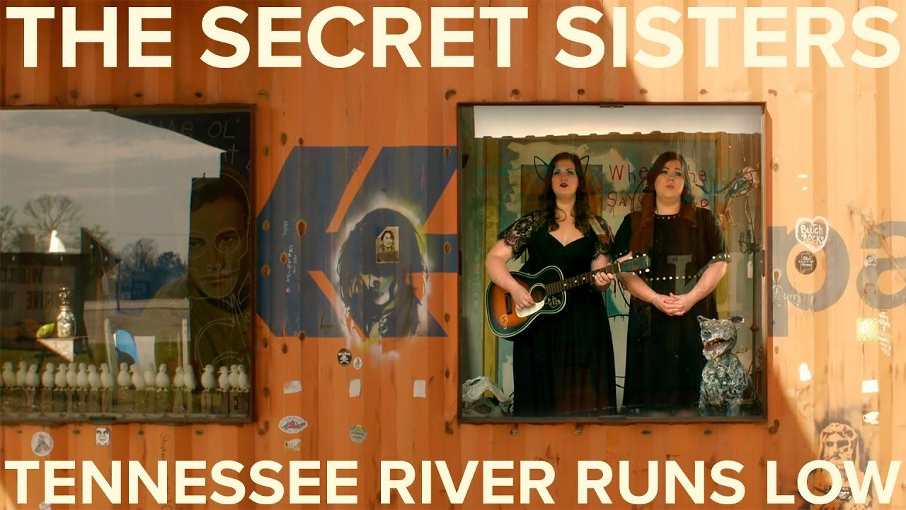 The Secret Sisters with Butch Anthony - Tennessee River Runs Low [Official Video] #lowalbum