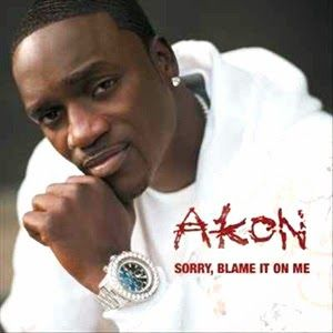 Songs Download Mp3 Songs Latest Songs Sorry Blame It On Me English Mp3 Song Free Download By Akon In Hd Akon Lyrics Akon Songs