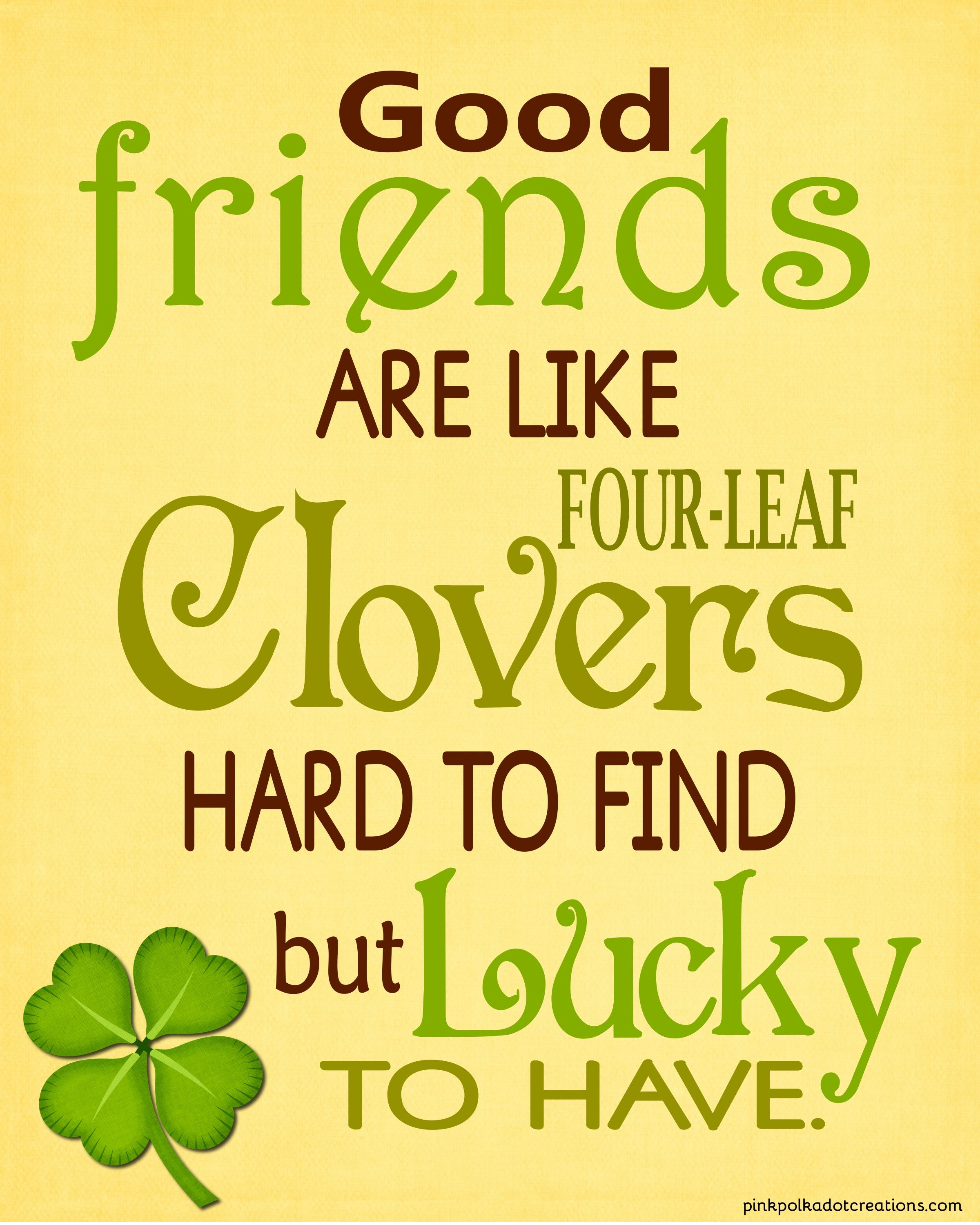 Thursday S Thought Good Friends Pink Polka Dot Creations St Patricks Day Quotes Cool Words Friends Are Like