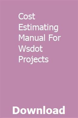 Cost Estimating Manual For Wsdot Projects | geirganalfrit