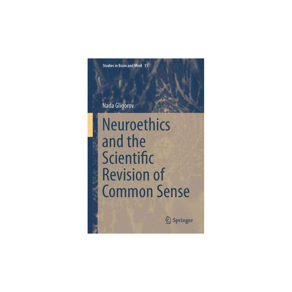 Neuroethics and the Scientific Revision of Common Sense (Hardcover) (Nada Gligorov)