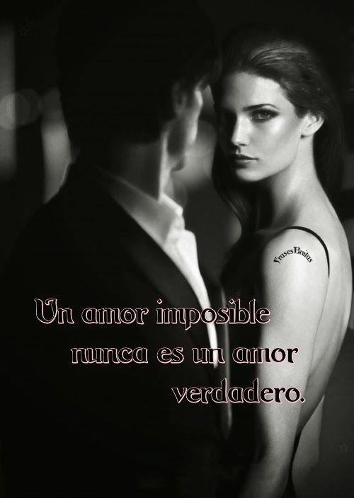 Frases Bonitas Para Todo Momento Un Amor Imposible Nunca Es Un Amor