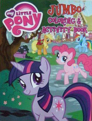 My Little Pony JUMBO Coloring & Activity Book ~ Twilight Sparkle & Pinkie Pie by Bendon Publishing. $7.95