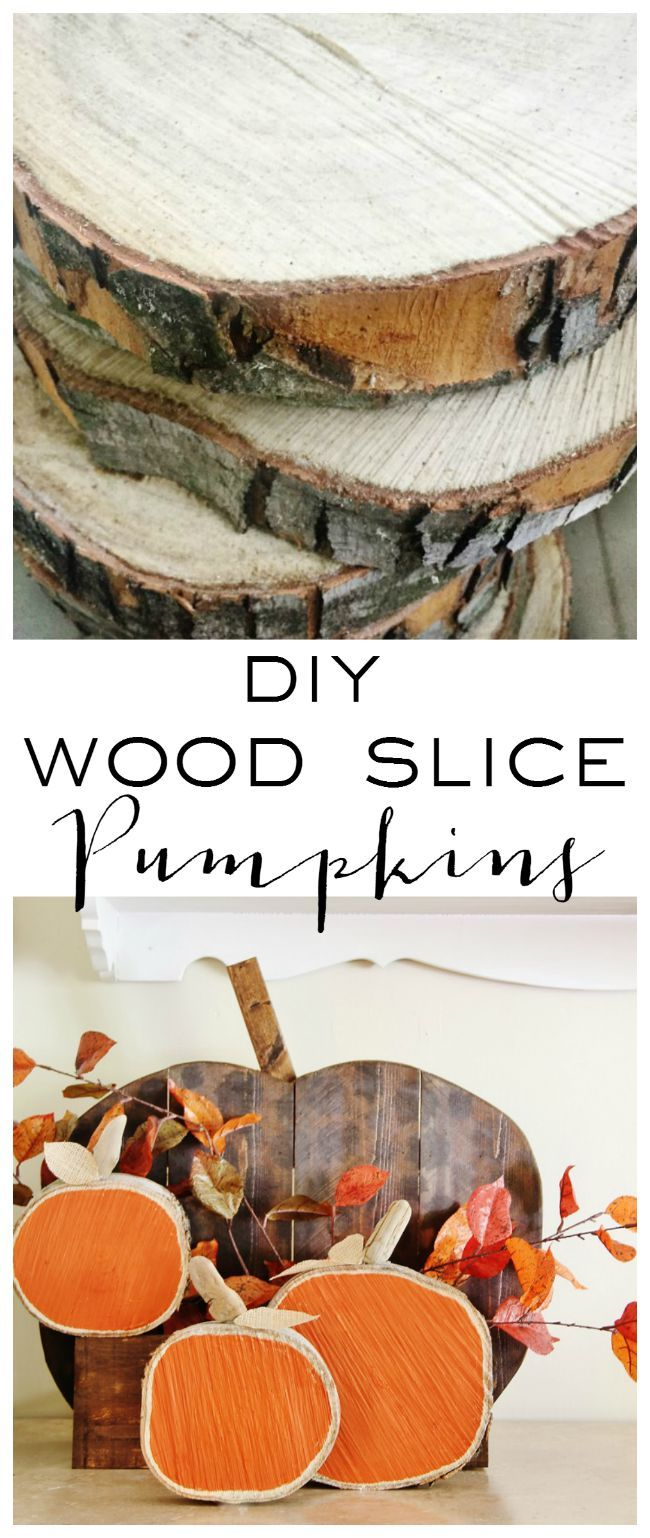 DIY Wood Slice Pumpkins...these are the BEST Fall Craft Ideas & DIY ...