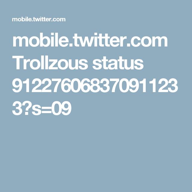 mobile.twitter.com Trollzous status 912276068370911233?s=09