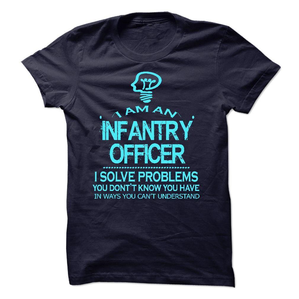 i am a/an INFANTRY OFFICER T Shirt, Hoodie, Sweatshirt