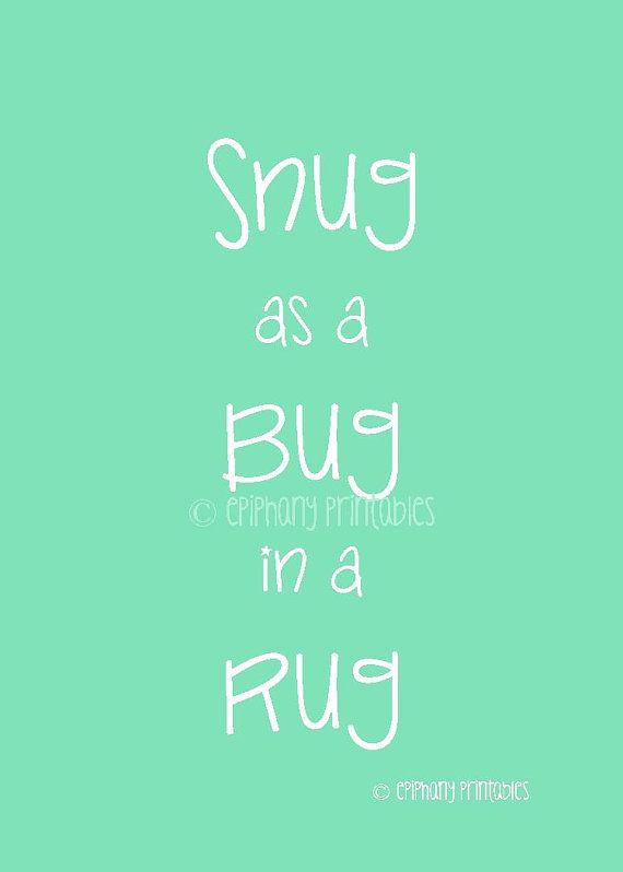Snug as a Bug Printable Artwork