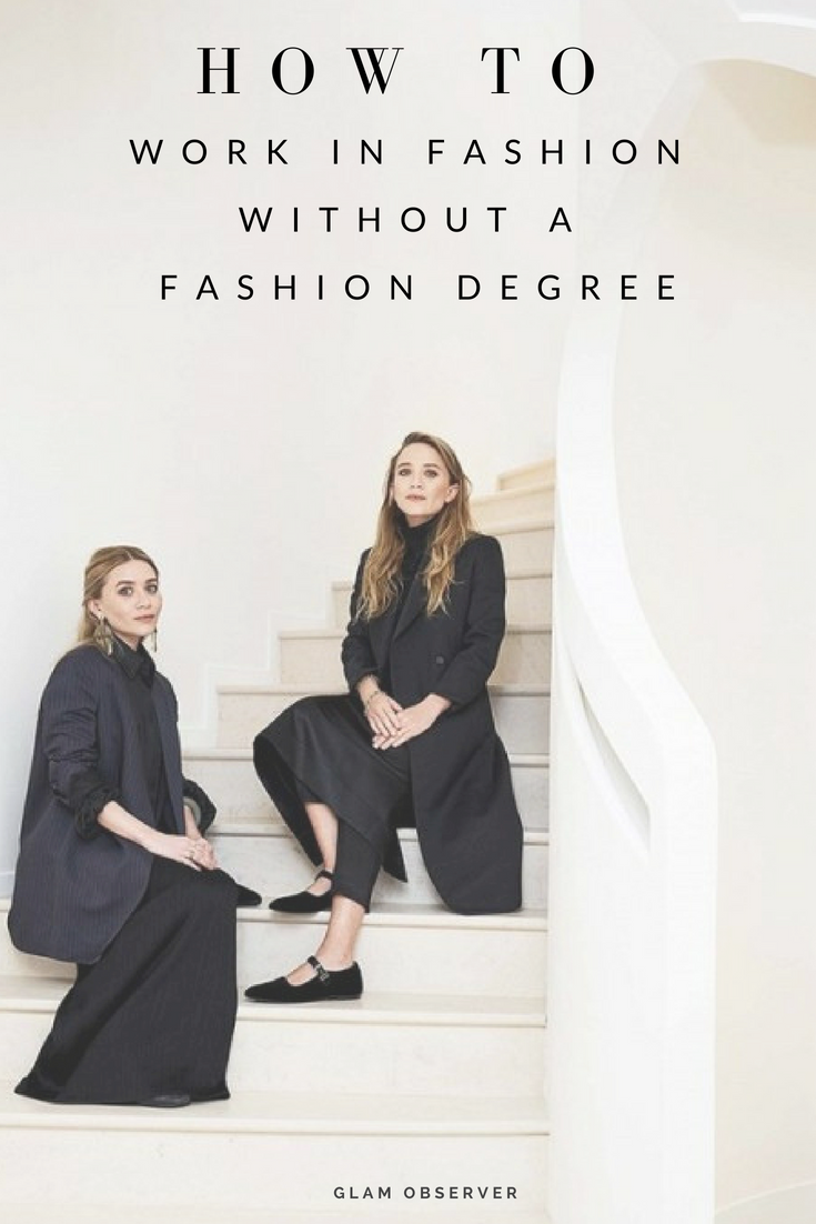 How To Work In Fashion Without A Fashion Degree Fashion Degrees Career In Fashion Designing Fashion Jobs