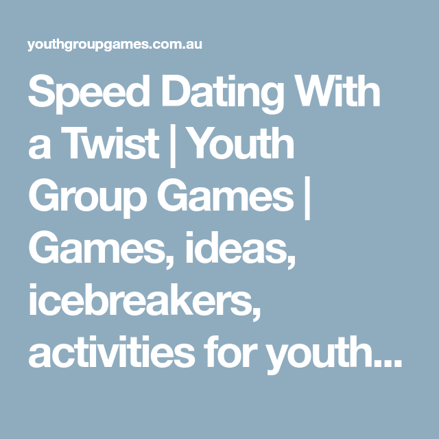 Speed dating youth group