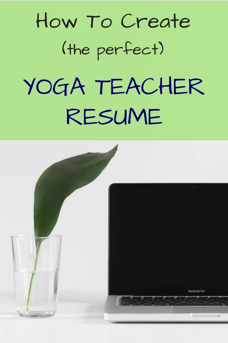 how to create the perfect yoga teacher resume pinterest yoga