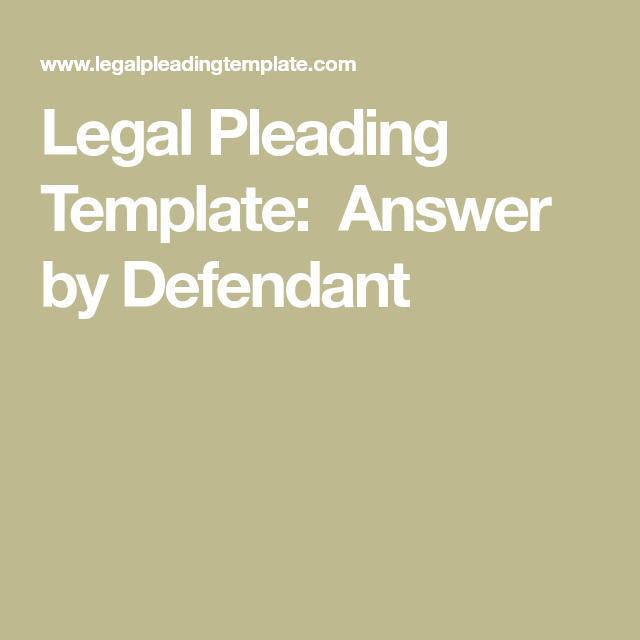 legal pleading template answer by defendant for court pinterest