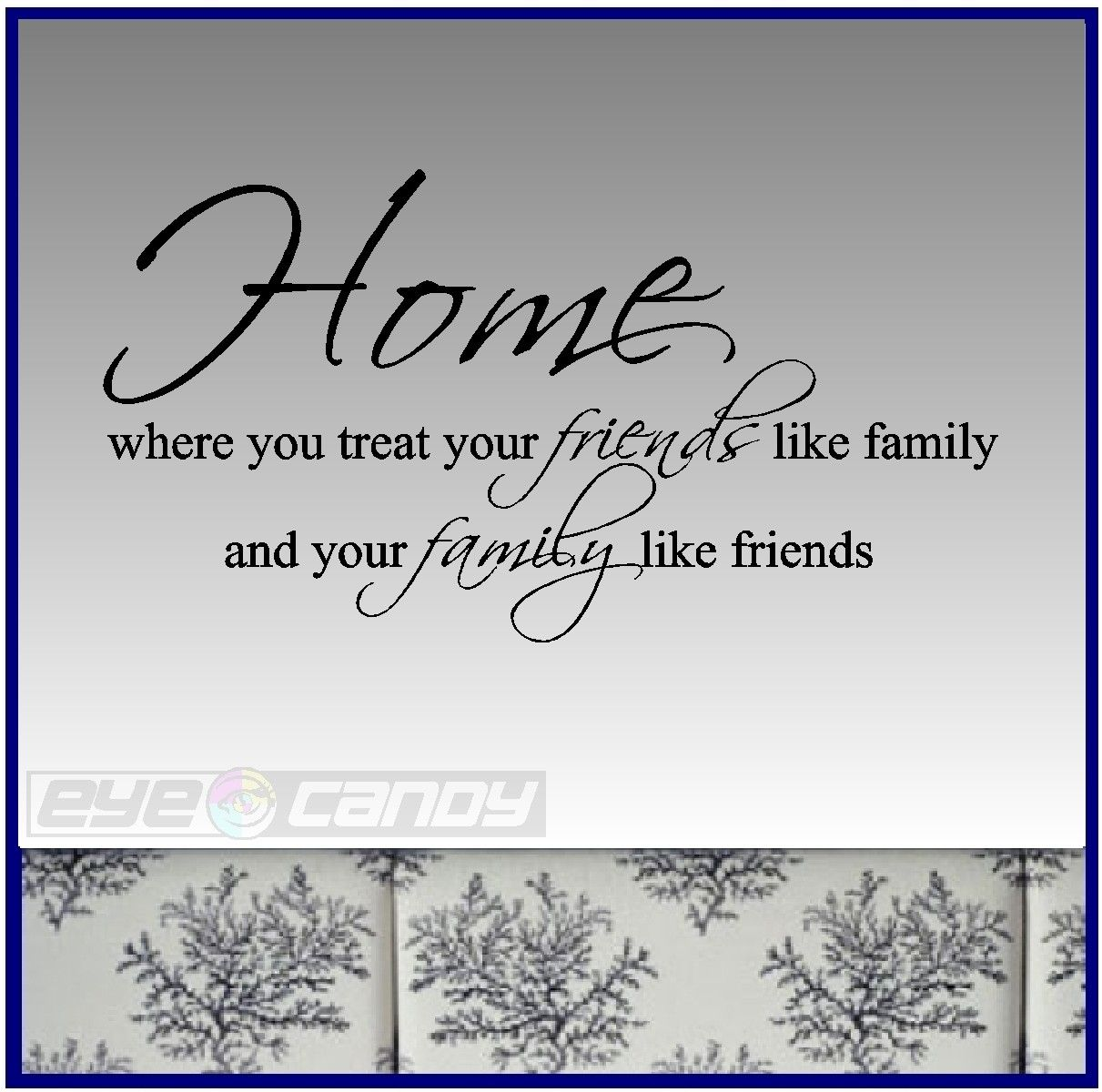 home where you treat your friends like family.family wall
