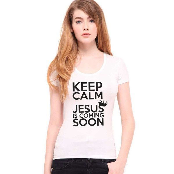 """Christian Girls Clothing:""""Keep Calm, Jesus is coming soon"""" So many colors, so many sizes! You are sure to find the one you LOVE!"""
