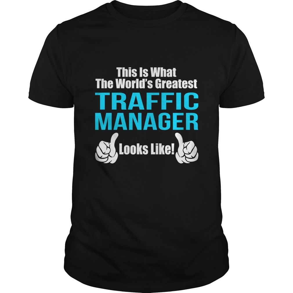 TRAFFIC MANAGER T-Shirts, Hoodies. BUY IT NOW ==► Funny Tee Shirts