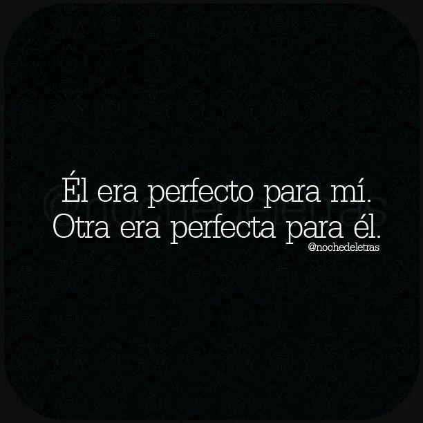 El era perfecto para mi..