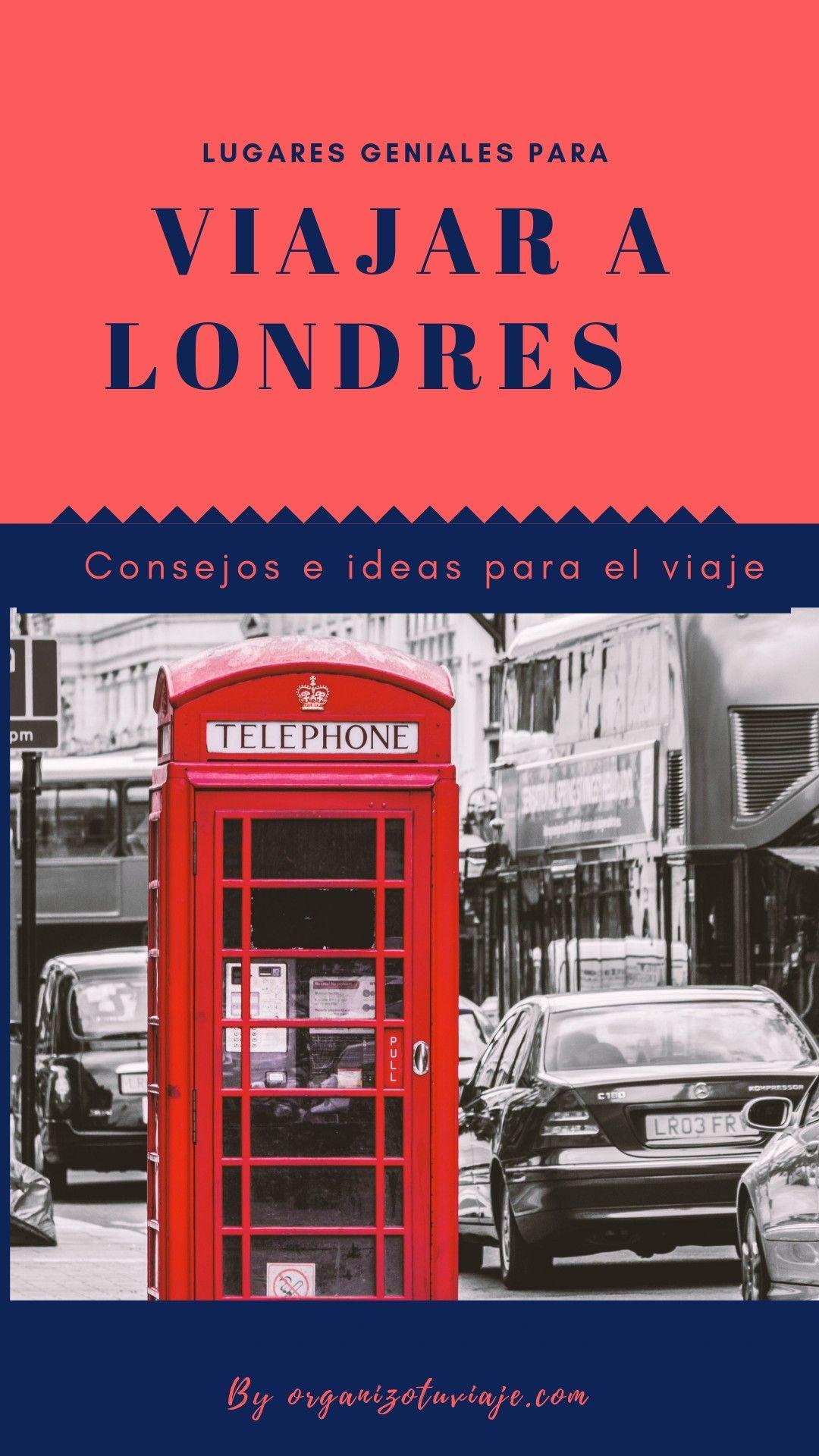 Viajar A Londres Lugares Geniales Consejos E Ideas Londres Que Hacer En Londres Viajes