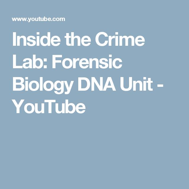 Inside The Crime Lab Forensic Biology Dna Unit Youtube Forensics Biology Dna